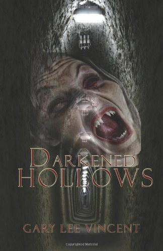 Darkened Hollows by Gary Lee Vincent