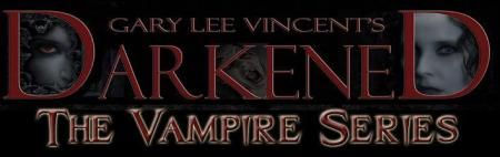 Darkened: The Vampire Series by Gary Lee Vincent