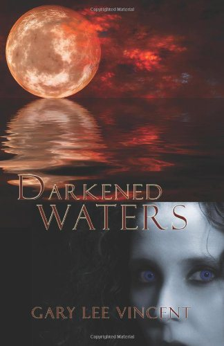 Darkened Waters by Gary Lee Vincent