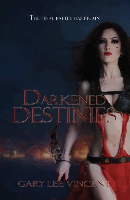 Darkened Destinies by Gary Lee Vincent
